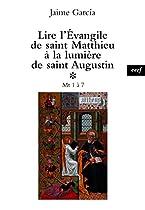 LIRE L'ÉVANGILE DE SAINT MATTHIEU À LA LUMIÈRE DE SAINT AUGUSTIN: MT 1 À 7 (FRENCH EDITION)