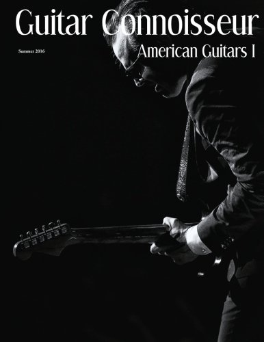 Read Online Guitar Connoisseur - American Guitars I - Summer 2016 ebook