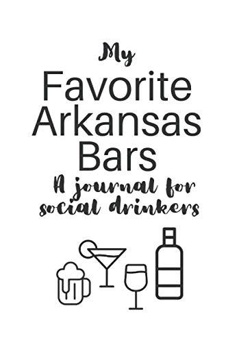 My Favorite Arkansas Bars: A journal for social drinkers (My Favorite Bars)