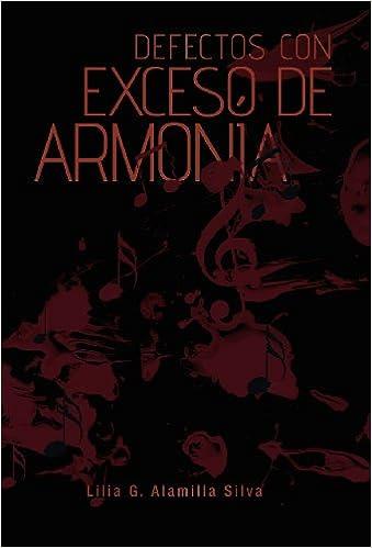 Defectos Con Exceso de Armonia: Amazon.es: Lilia G. Alamilla Silva: Libros