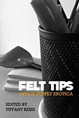 Felt Tips: Office-Supply Erotica Paperback