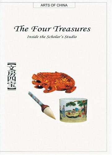 The Four Treasures: Inside the Scholar's Studio (Arts of China)