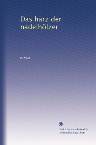 Das harz der nadelhölzer (German Edition)
