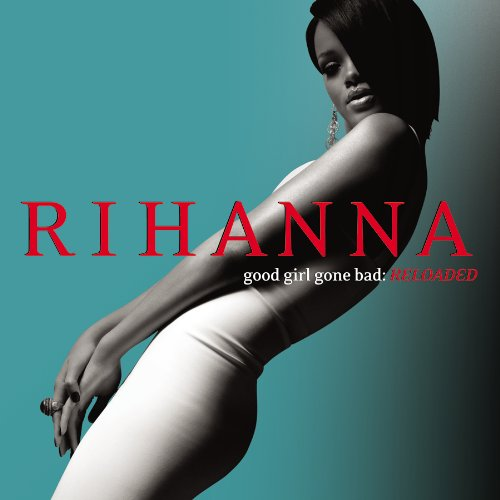Good Girl Gone Bad: Reloaded (Exclusive Edition)