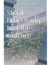 "Sterile Processing, Invisible Culture: ""Reprocessed"""