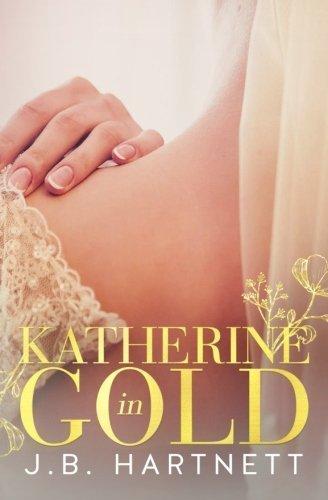 Katherine in Gold (The Beachy Bride) (Volume 2) by J.B. Hartnett (2015-07-09)