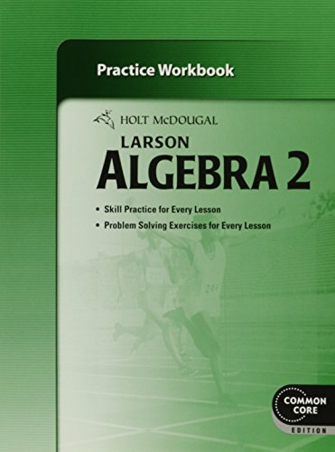 Holt McDougal Larson Algebra 2: Practice Workbook