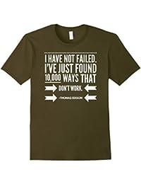 I have not failed - Thomas Edison