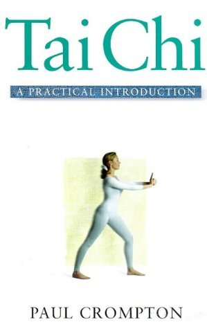 Tai Chi: A Practical Introduction (Practical Introduction Series) by Paul Crompton (1998-05-02)