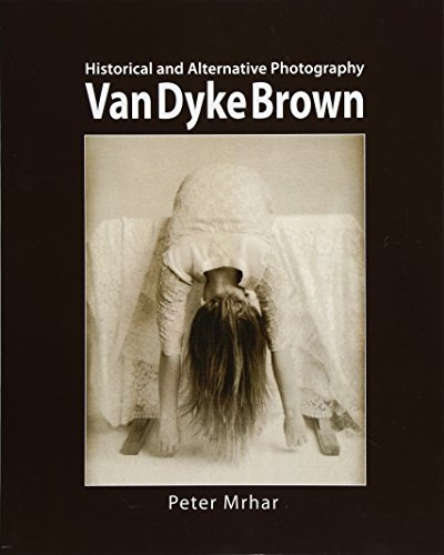 Pdf Photography Van Dyke Brown: Historical and Alternative Photography