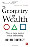 img - for The Geometry of Wealth: How To Shape A Life Of Money And Meaning book / textbook / text book