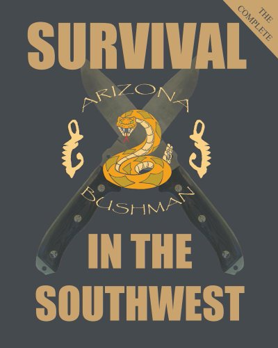 The Complete Survival in the Southwest by [Bushman, Arizona]