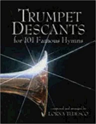 Trumpet Descants: For 101 Noteworthy Hymns