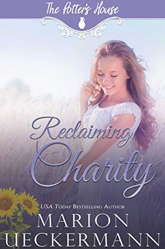 (Reclaiming Charity (The Potter's House Books Book 21))