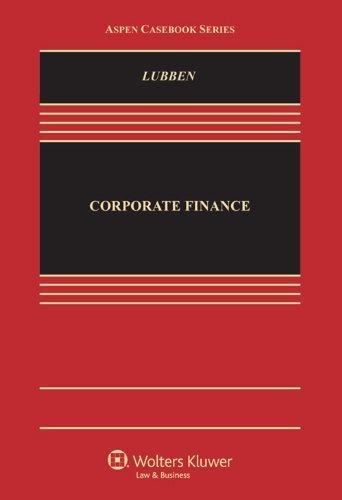 Corporate Finance (Aspen Casebook) by Stephen J. Lubben (2013-10-25)