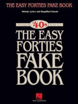 y Forties Fake Book : Melody, Lyrics and Simplified Chords (Paperback); 2004 Edition ()