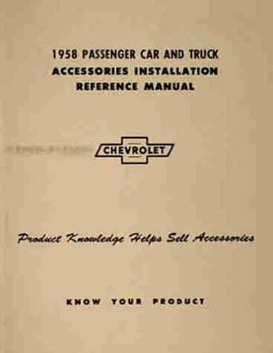 1958 CHEVROLET ACCESSORIES INSTALLATION MANUAL - ALL CARS, PICKUPS & TRUCKS. Delray, Biscayne, Bel Air, Yeoman, Brookwood, Impala, Nomad and Corvette. 58 CHEVY ACCESSORY