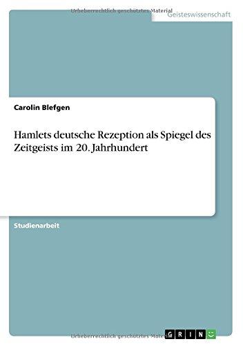Download Hamlets deutsche Rezeption als Spiegel des Zeitgeists im 20. Jahrhundert (German Edition) PDF