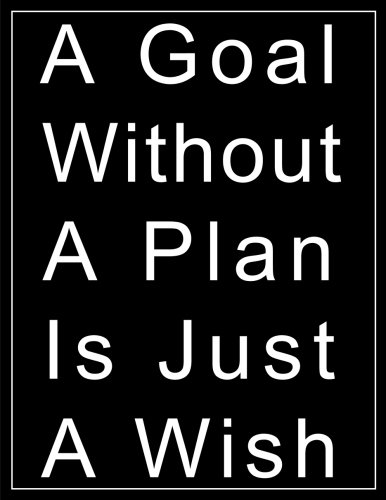 A Goal Without A Plan Is Just A With Meeting Planner Notebook (8.5 x 11 Inches): A Classic 8.5x11 Inch Meeting Notes Notebook/Meeting - Gifts For Professionals (Men and Women) - Meeting Planners
