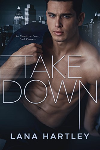 Takedown: An Enemies to Lovers Dark Romance