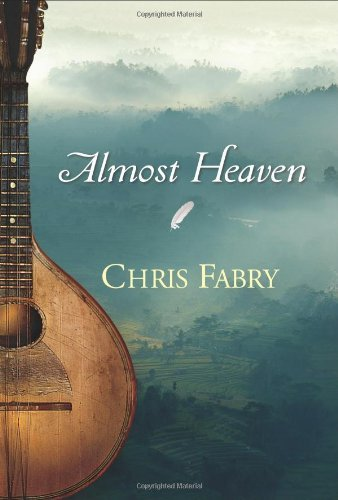 Almost Heaven by Chris Fabry (2010-10-01)