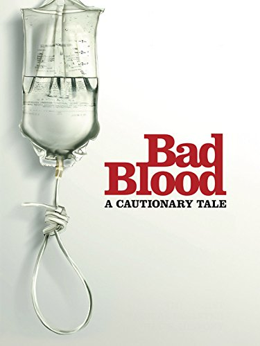 Bad Blood: A Cautionary Tale (Best Of Silicon Valley 2019)