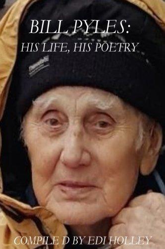 Bill Pyles: His Life, His Poetry pdf