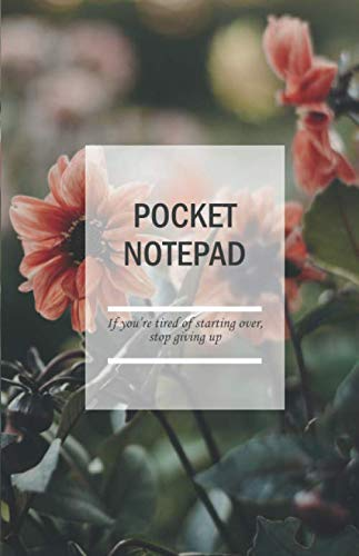 Pocket notepad; If you're tired of starting over, stop giving up: Notebook A5 Dotted over 100 Pages with enough Space to note down Ideas, Concepts, to ... Notepad, Pocket notepad, Pocket book)