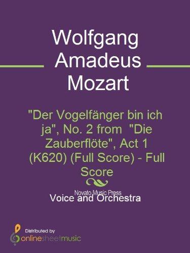 Der Vogelf?nger bin ich ja, No. 2 from  Die Zauberfl?te, Act 1 (K620) (Full Score)