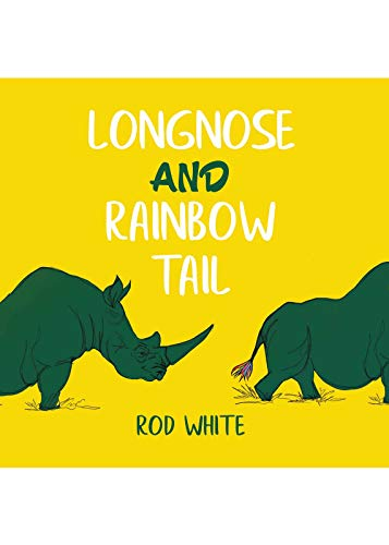 ed42f19fb98 Longnose and Rainbow Tail - Kindle edition by Rod White. Children ...