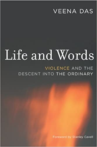 Life and Words: Violence and the Descent into the Ordinary - Kindle edition  by Das, Veena, Cavell, Stanley, Cavell, Stanley. Politics & Social Sciences  Kindle eBooks @ Amazon.com.