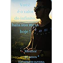 Você é o valor do infinito, bata sua meta hoje. (Portuguese Edition)