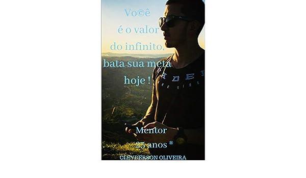 Amazon.com: Você é o valor do infinito, bata sua meta hoje. (Portuguese Edition) eBook: Cleyderson Cardoso: Kindle Store