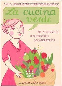 Buchrezension | La cucina verde - ein vegetarisches Kochbuch ...