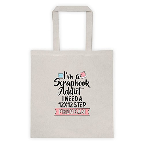 I'm A Scrapbook Addict I Need A 12x12 Step Program Cool Funny Message Outdoor Humor Shopping Tote Bag