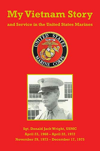 My Vietnam Story and Service in the United States Marines (Vietnam Story Of)