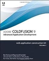 Adobe ColdFusion 9 Web Application Construction Kit, Volume 3: Application Development Front Cover