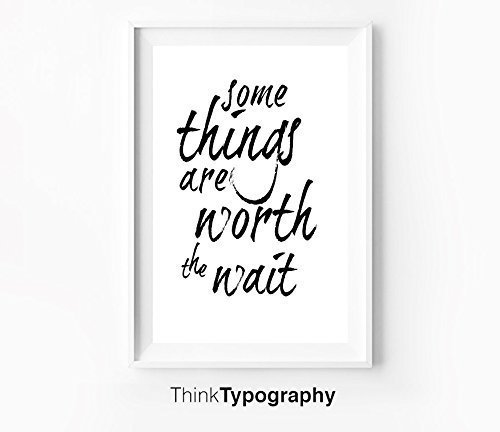 Some things are worth the wait, Minimal Print, Motivational Print, Wall Art, Art Print, typography, wall decor, home decor, scandinavian