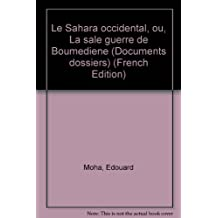 Le Sahara occidental, ou, La sale guerre de Boumédiene