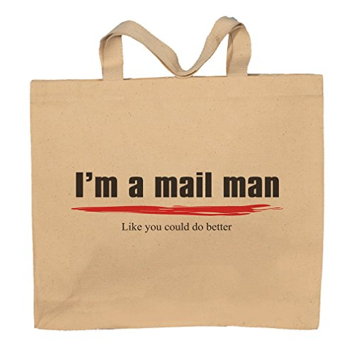 I'm A Mailman -Like You Could Do Better Totebag Bag by T-ShirtFrenzy