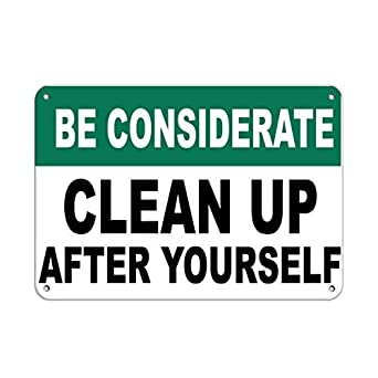 Be considerate clean up after yourself security sign - Clean up after yourself bathroom signs ...