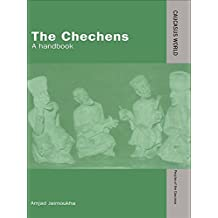 The Chechens: A Handbook (Caucasus World: Peoples of the Caucasus)