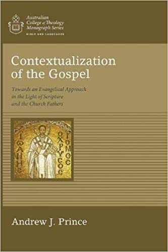 Contextualization Of The Gospel Towards An Evangelical Approach In