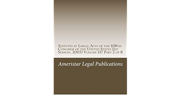 Amazon com: Statutes at Large: Acts of the 108th Congress of