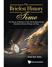 Briefest History Of Time, The: The History Of Histories Of Time And The Misconstrued Association Between Entropy And Time