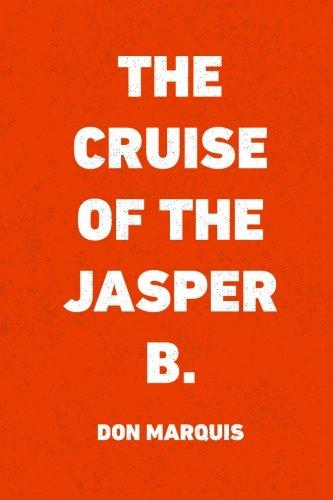 Read Online The Cruise of the Jasper B. PDF