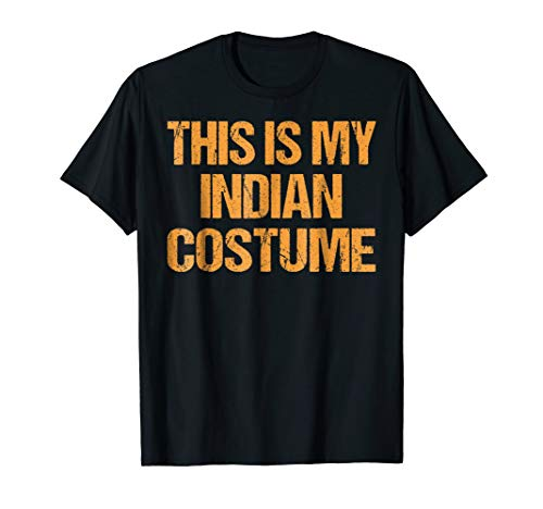 Indian Halloween Shirt Easy Lazy Last Minute
