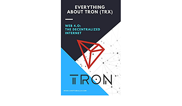 Everything About TRON TRX: (What is tron, Blockchain ...