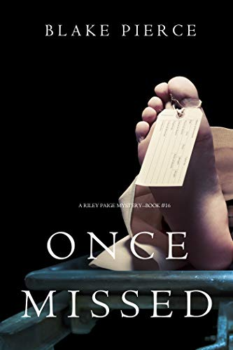 Once Missed (A Riley Paige Mystery-Book 16)