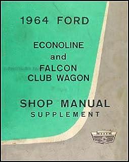1964 ford econoline van and falcon club wagon repair shop manual rh amazon com 1965 Ford Falcon 1966 Ford Falcon